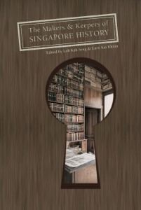 The Makers and Keepers of Singapore History - front cover