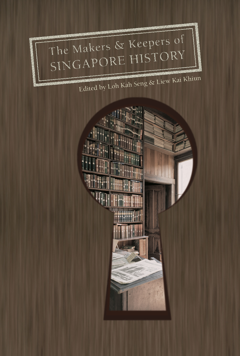 History Book Cover : 'the makers and keepers of singapore history book launch