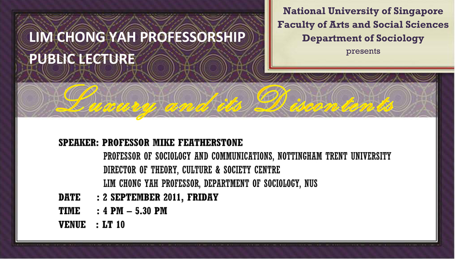 LIM CHONG YAH Professorship Lecture – Luxury and its Discontents ...