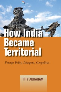 Abraham,Itty_How_India_Became_Territorial
