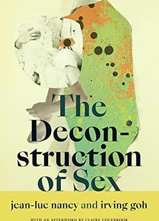 the deconstruction of sex