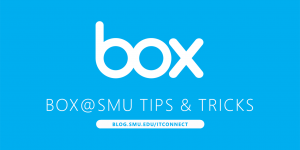 Box@SMU Tips & Tricks
