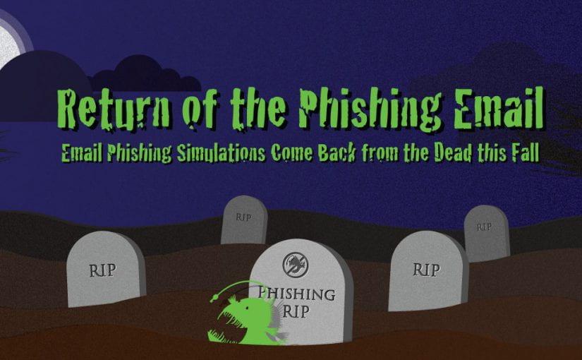 Return of the Phishing Email