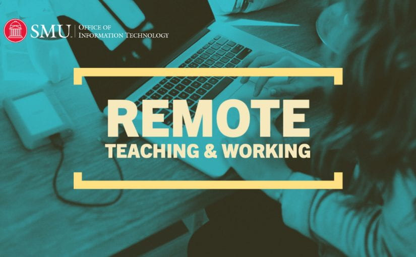 Remote Teaching & Working