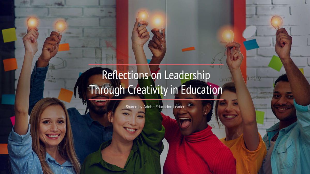 Reflections on Leadership through Creativity