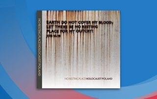SMU Embrey Human Rights Program new book, No Resting Place: Holocaust Poland.