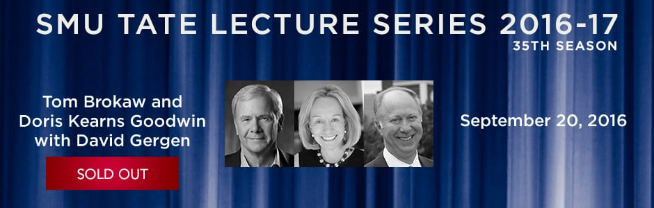 Tom Brokaw, Doris Kearns Goodwin, David Gergen Tate Lecture Series 2016-17