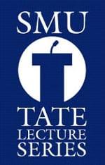 SMU Tate Lecture Series