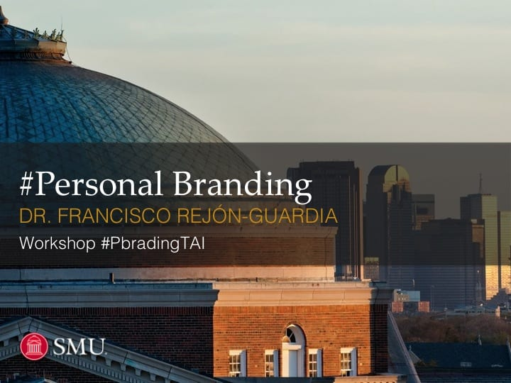 #Personal Branding workshop presented by Dr. Francisco Rejón-Guardia, Visiting Professor