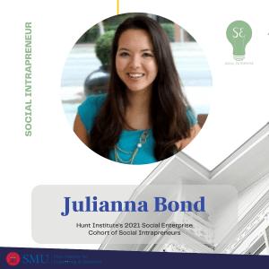 Julianna Bond, Social Enterprise 2021 Cohort Intrapreneur