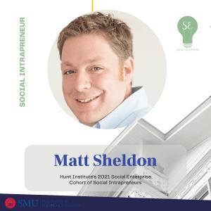Matt Sheldon, Social Enterprise 2021 Cohort Intrapreneur