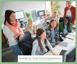 Spotlight on Youth Social Entrepreneurs