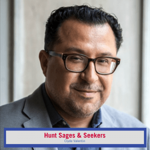 On this episode of The Hunt Institute Sages & Seekers Podcast, Clyde Valentín tells us how creativity can be used to tell stories and empower people to make their own culture.
