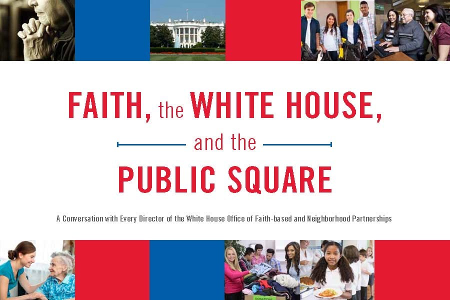 Faith, the WHite House, and the Public Square