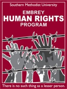 SMU Embrey Human Rights Program: There is no such thing as a lesser person