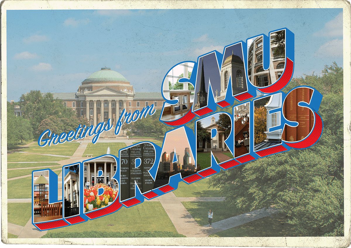 Postcard styled image of Dallas Hall, with the text of greetings from SMU Libraries