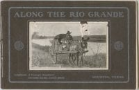 Along the Rio Grande: scenes on the line of the Southern Pacific--Sunset Route in West Texas, ca. 1910s, DeGolyer Library, SMU