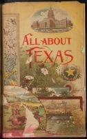 All about Texas: a hand book of information for the home seeker, the capitalist, the prospector, the tourist, the health hunter., ca. 1888 by John Frank Elliot, DeGolyer Library, SMU.