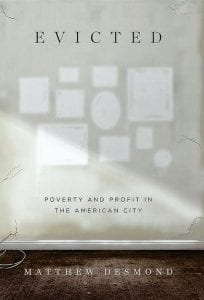 """Evicted: Poverty and Profit in the American City"" by Matthew Desmond; Crown (432 pages, $28) (Penguin Random House)"