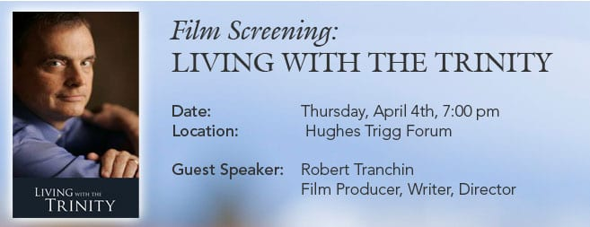 Film Screening - Living with the Trinity; Robert Tranchin Guest Speaker