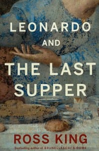 Leonardo and the Last Supper, by Ross King