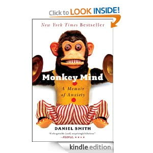 Monkey Mind: A Memoir of Anxiety by Daniel Smith