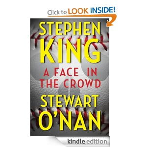 A Face in the Crowd by Stephen King & Stewart O'Nan