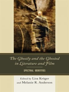 Ghostly and the Ghosted in Literature and Film