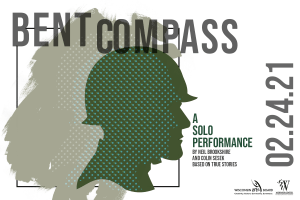 Bent Compass - A Solo Performance by Neil Brookshire and Colin Sesek, based on true stories. February 24, 2021