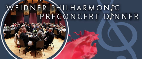 Weidner Philharmonic Preconcert Dinner