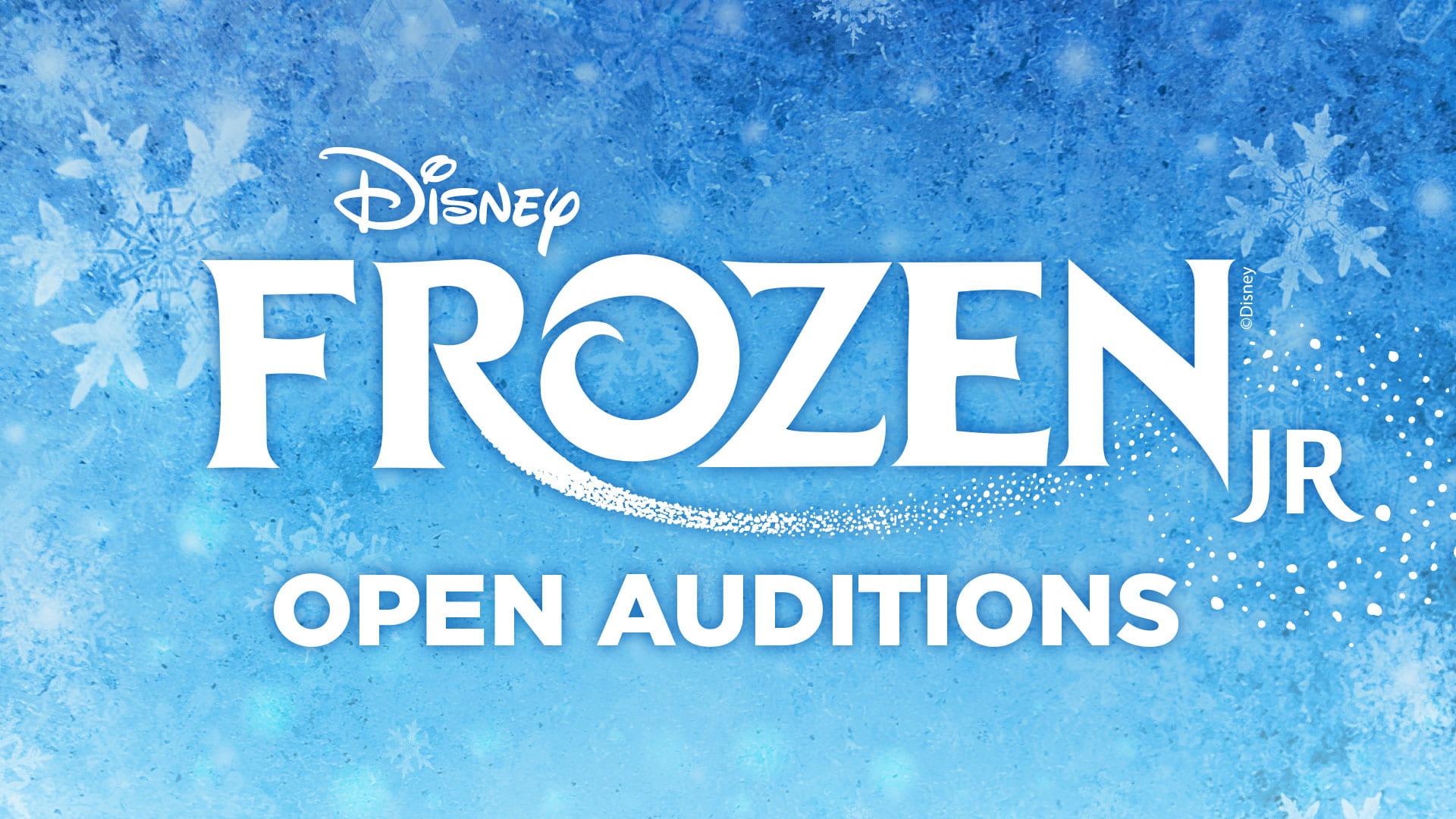 Frozen Jr. - Open Auditions