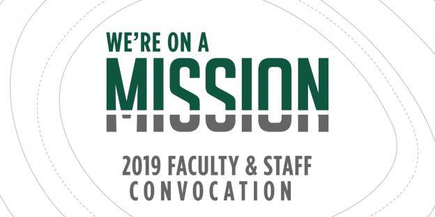 We're on a Mission 2019 Faculty & Staff Convocation