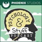 Psychology and Stuff Podcast
