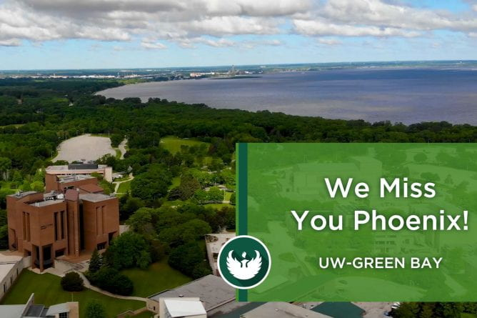 "Image of the UW-Green Bay campus and the bay of Green Bay with a title ""We Miss You Phoenix"""