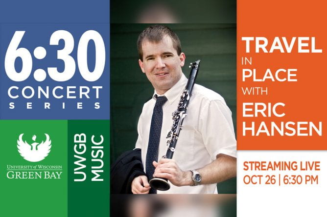 Travel in Place with Clarinetist Eric Hansen on Monday, Oct. 26, 2020 at 6:30 p.m.