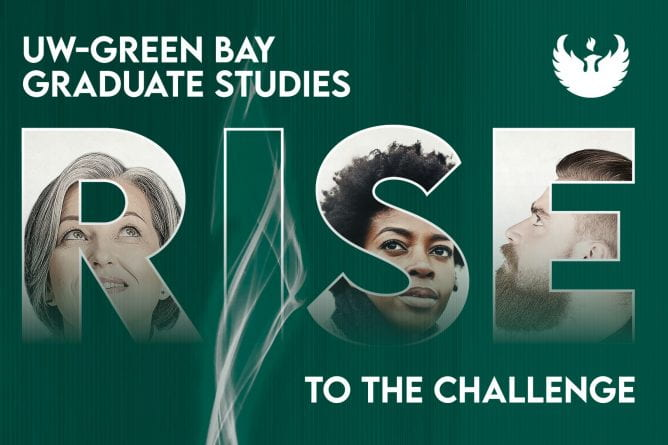 "Graphic with the letters ""RISE"" filled in with faces of UW-Green Bay graduate students with the text, "" Rise to the Challenge: UW-Green Bay Graduate Studies."""