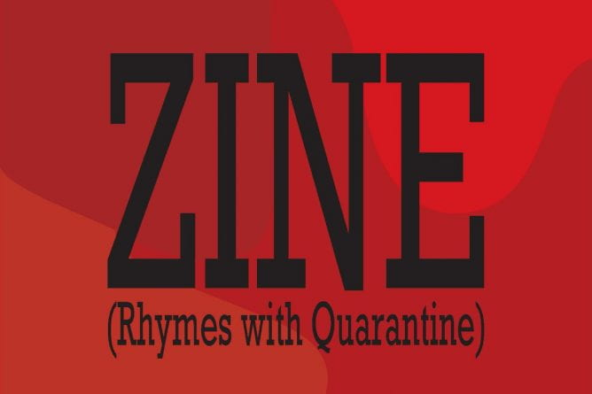 ZINE (Rhymes with Quarantine) poster art