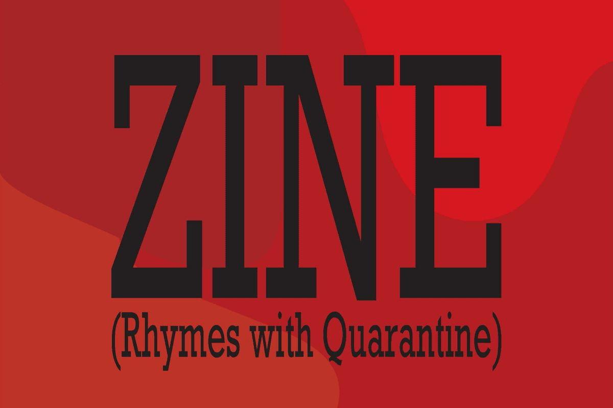 ZINE (Rhymes with Quarantine) poster art