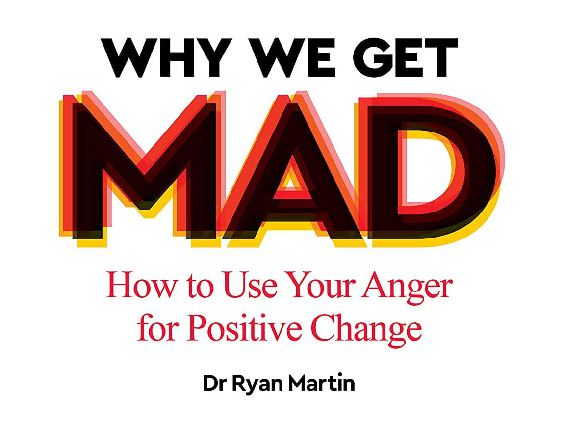 Book Cover: Why We Get Mad: How to Use Your Anger for Positive Change by Dr. Ryan Martin