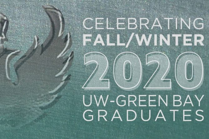 Celebrating Fall/Winter 2020 UW-Green Bay Graduates
