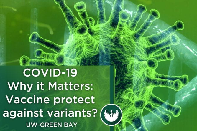 "Photo of covid-19 virus magnified under a microscope with the text, ""COVID-19 Why it Matters: Vaccine protect against variants?"""