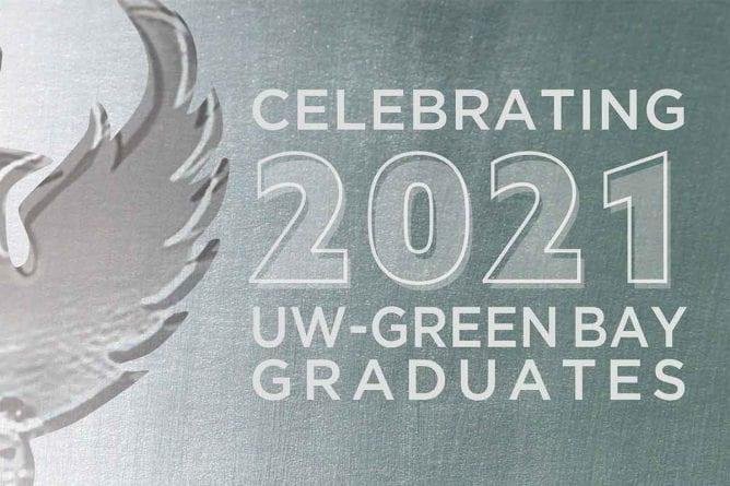 Celebrating 2021 UW-Green Bay Graduates
