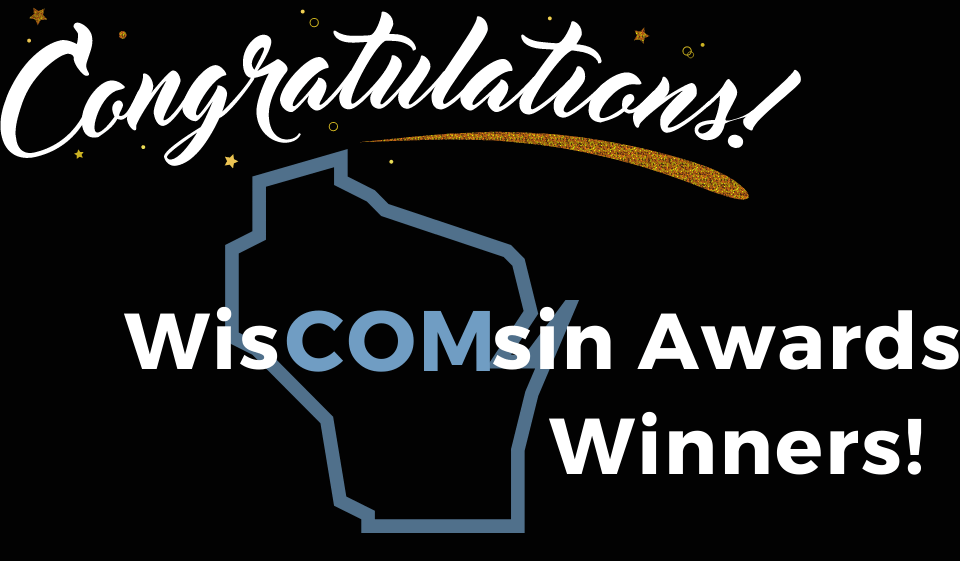 Congratulations WisCOMsin Awards Winners