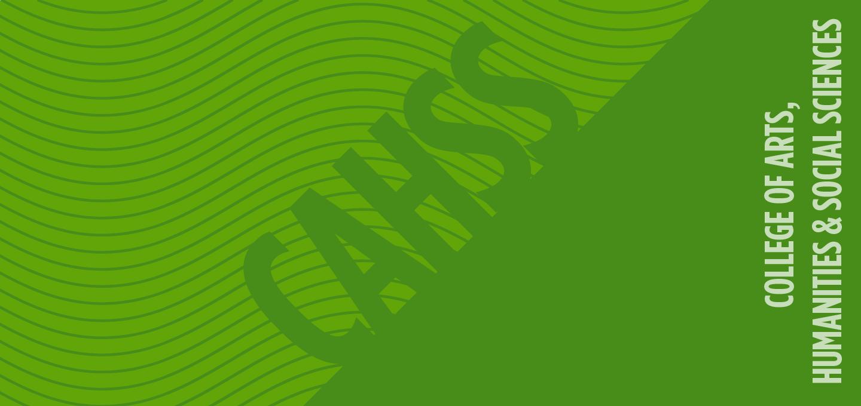 CAHSS - College of Arts, Humanities & Social Sciences