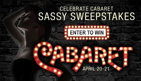 Celebrate Cabaret Sassy Sweepstakes - Enter to Win