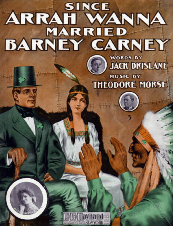 """Since Arrah Wanna Married Barney Carney,"" by Theodore Morse and Jack Drislane. 1907."