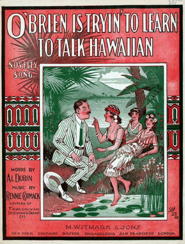 """O'Brien Is Tryin' To Learn To Talk Hawaiian"" by J. Rennie Cormack. 1916."