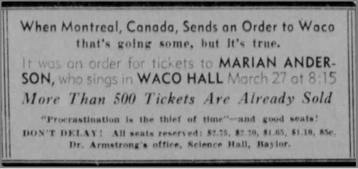 """'Procrastination is the thief of time'–and good seats!"" Tickets sold quickly for Anderson's upcoming performance, according to this ad in tThe Waco News-Tribune, February 26, 1939. Newspapers.com."
