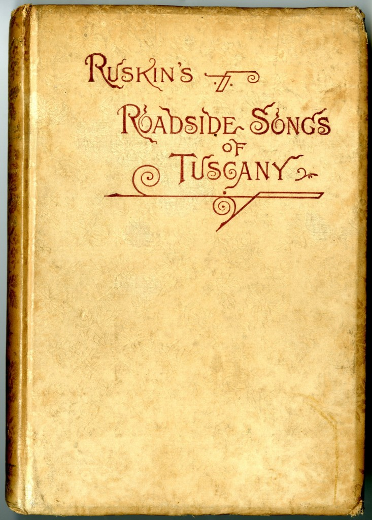 Francesca Alexander and John Ruskin. Roadside Songs of Tuscany. 1884.