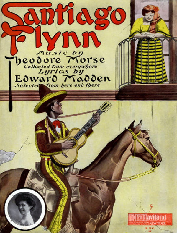 """Santiago Flynn: A Spanish-Irish Episode"" by Theodore F. Morse and Edward Madden. 1908."